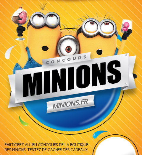Concours - Gagner des Minions